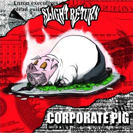 Slight Return - Corporate Pig